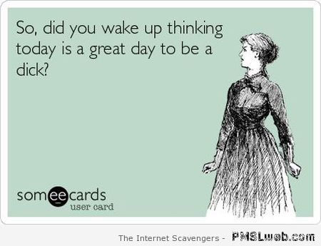 Did you wake up thinking today ecard at PMSLweb.com