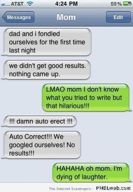 Dad and I fondled ourselves autocorrect humor at PMSLweb.com