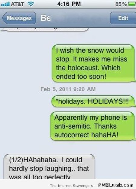 I miss the holocaust autocorrect humor at PMSLweb.com