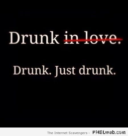 Drunk just drunk quote at PMSLweb.com