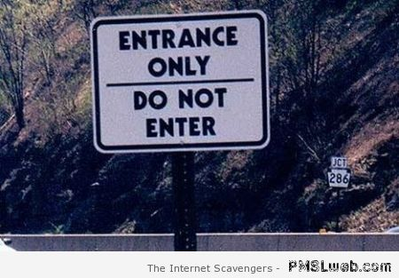 Entrance only sign fail at PMSLweb.com