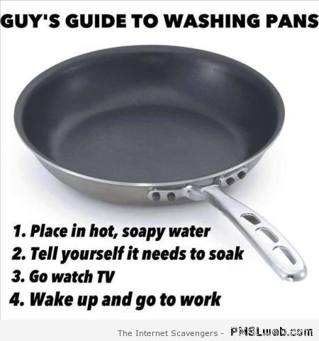 Guy's guide to washing pans – Tgif lolz at PMSLweb.com