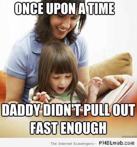 Once upon a time daddy didn't pull out fast enough at PMSLweb.com