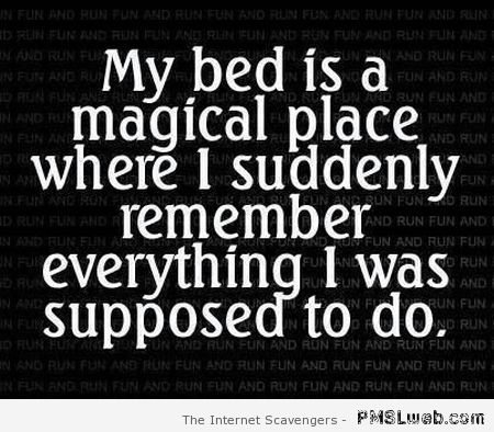My bed is a magical place at PMSLweb.com