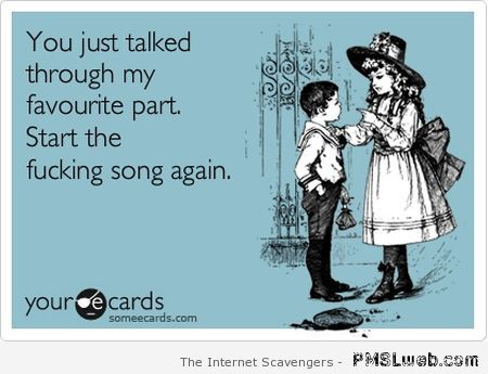 You just talked through my favorite part ecard at PMSLweb.com