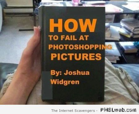 How to fail at photoshopping pictures at PMSLweb.com