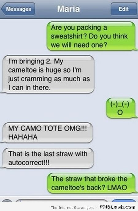 My cameltoe is huge autocorrect fail at PMSLweb.com