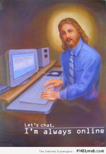 Jesus is always online – Funny Monday at PMSLweb.com