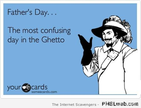 Funny father's day ecard at PMSLweb.com