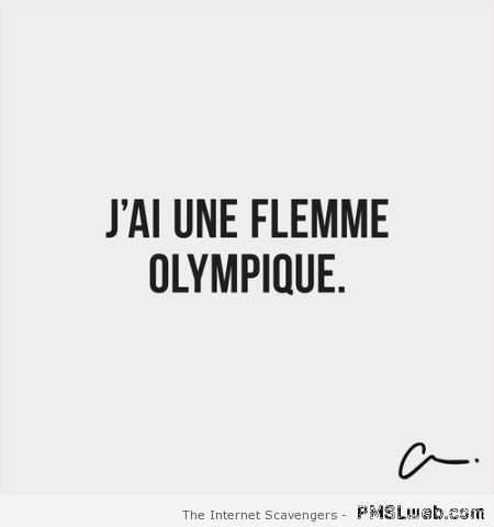 J'ai une flemme Olympique – Funny French pics at PMSLweb.com