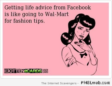 Getting life advice from Facebook ecard at PMSLweb.com