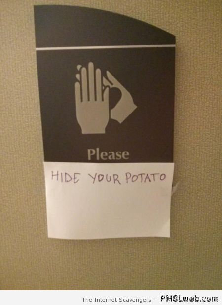 Hide your potato sign at PMSLweb.com