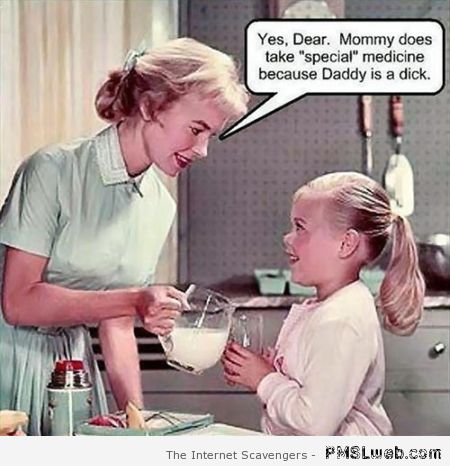 Mommy takes special medicine at PMSLweb.com