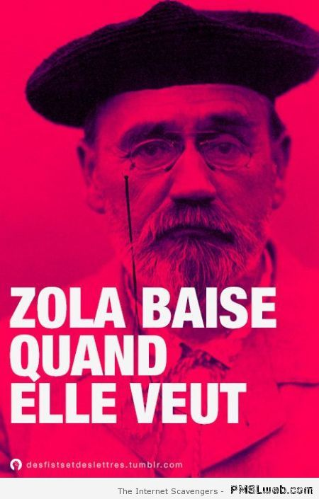 Zola baise quand je veux at PMSLweb.com