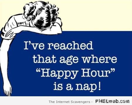 Happy hour is a nap at PMSLweb.com