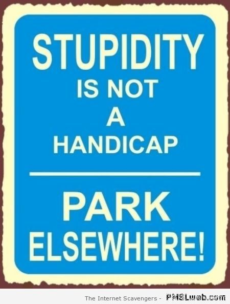 Stupidity is not a handicap at PMSLweb.com