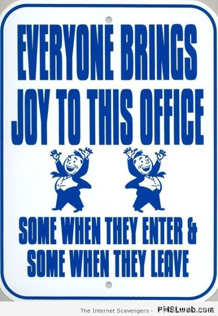 Everyone brings joy to this office sign at PMSLweb.com