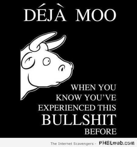 Dèjà Moo – Funny Hump day images at PMSLweb.com