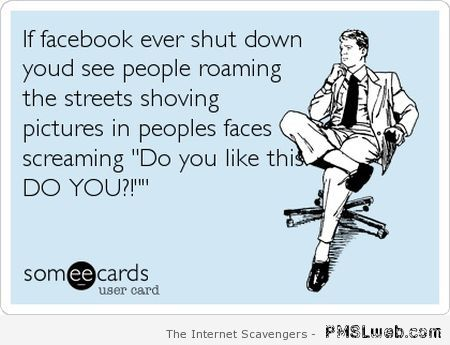 If Facebook ever shuts down – Wild Hump day at PMSLweb.com