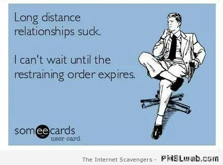 Long distance relationships suck ecard at PMSLweb.com