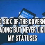 government-never-liking-my-FB-statuses