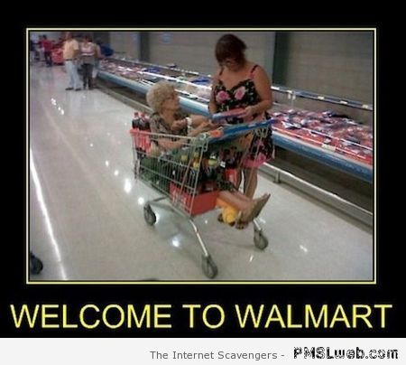 Welcome to Walmart – Walmart humor at PMSLweb.com