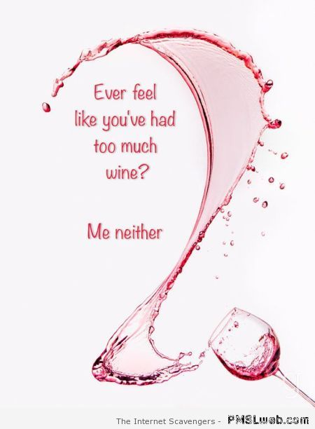 Too much wine funny quote at PMSLweb.com