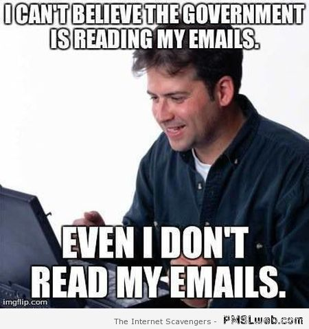 I can't believe the government is reading my emails at PMSLweb.com