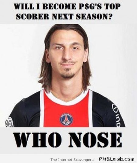 Zlatan who nose funny at PMSLweb.com