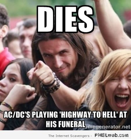 Playing highway to hell at funeral meme at PMSLweb.com