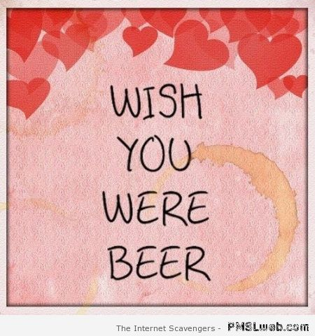 Wish you were beer at PMSLweb.com