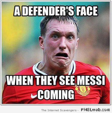 Defender's face when they see Messi coming at PMSLweb.com
