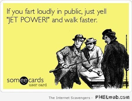 If you fart loudly in public ecard at PMSLweb.com