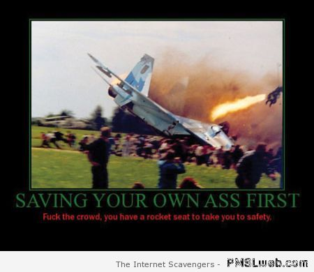 Saving your own a** first demotivational at PMSLweb.com