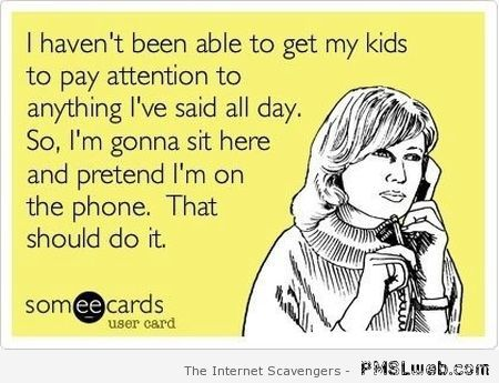 Getting your kids to pay attention ecard at PMSLweb.com