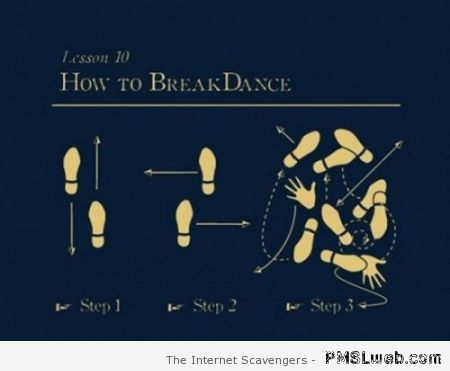 How to break dance funny at PMSLweb.com