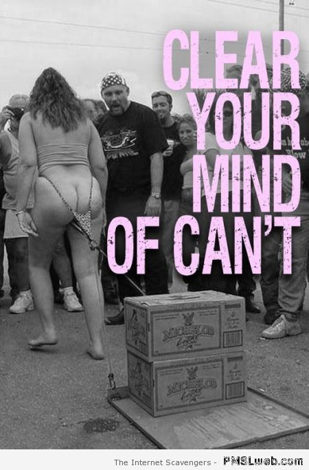 Clear your mind of can't at PMSLweb.com