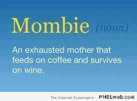 Definition of mombie at PMSLweb.com