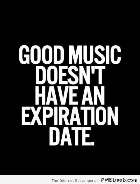 Good music doesn't have an expiration date at PMSLweb.com