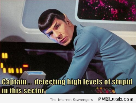 Spock detecting high levels of stupid at PMSLweb.com