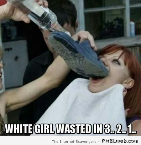 Wasted White Girl memes  quickmeme