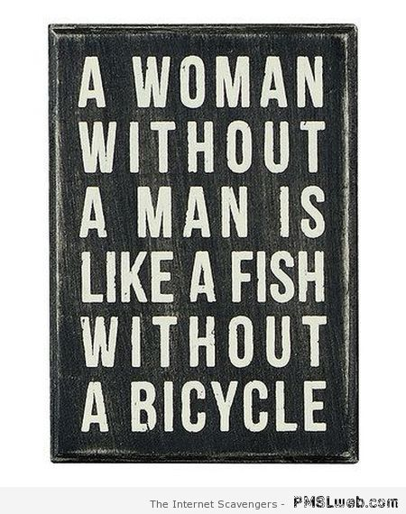 A woman without a man – Funny weekend pics at PMSLweb.com