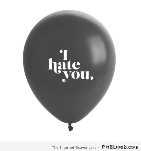 I hate you balloon at PMSLweb.com