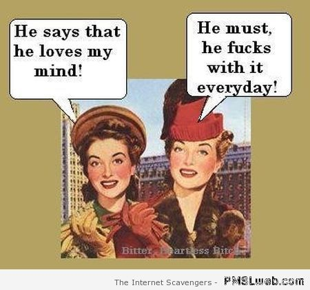 He says he loves my mind joke – Funny relationship pictures at PMSLweb.com