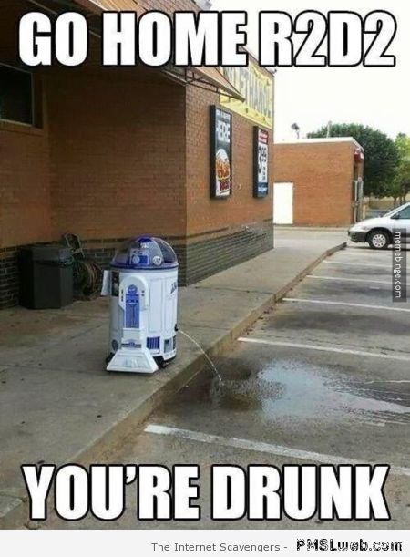 Go home R2D2 you're drunk meme at PMSLweb.com