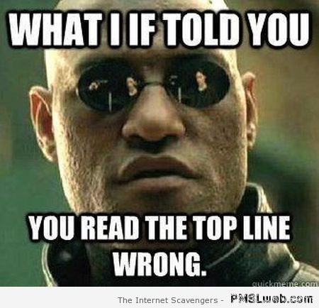 What if I told you – TGIF LOL at PMSLweb.com