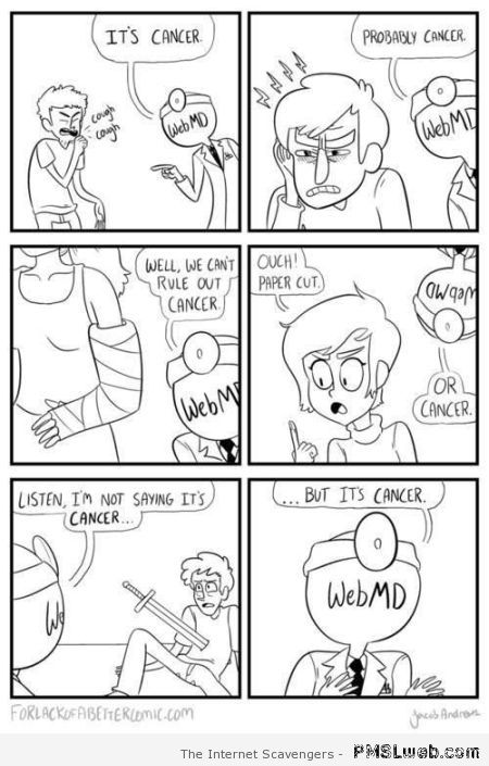 Web MD it's cancer cartoon at PMSLweb.com