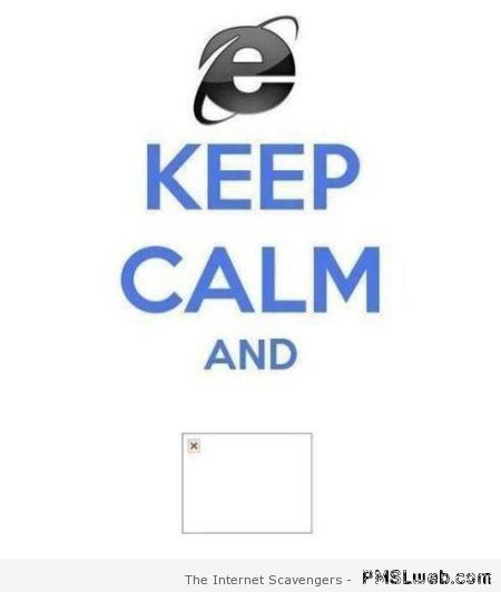 Internet explorer keep calm at PMSLweb.com