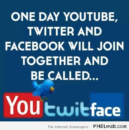 Youtwitface social media humour at PMSLweb.com
