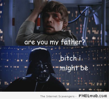 Are you my father  - Funny Star Wars pics at PMSLweb.com